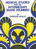 Whaley, Garwood: Musical Studies for the intermediate Snare Drummer