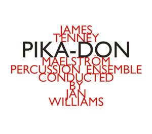 CD Tenney, James: Pika-Don (Maelström Percussion Ensemble)