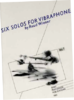Wiener, Ruud: Six Solos for Vibraphone 1