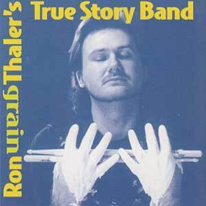 CD Thaler, Ron: True Story Grain (1998)
