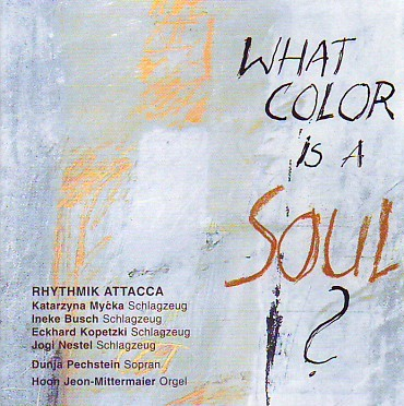 CD Rhythmik Attacca, What Color is a Soul?