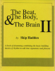 Hadden, Skip: The Beat, The Body & The Brain II