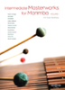 Intermediate Masterworks for Marimba Vol. 1