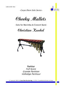 47ca0385307 Kunkel, Christian: Cheeky Mallets for Solo Marimba & Concert Band - Parts
