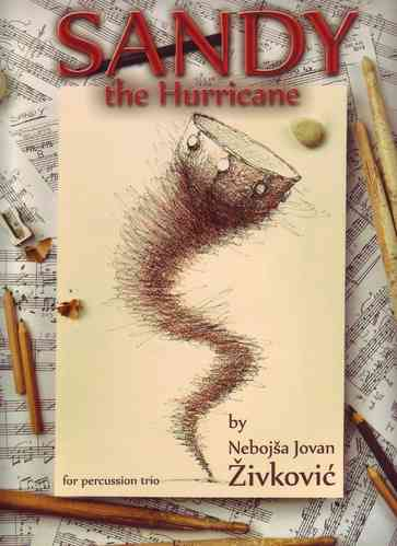 Zivkovic, Nebojsa: Sandy the Hurricane for Percussion Trio