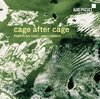 CD Cage, John: Cage after Cage