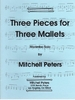 Peters, Mitchell: Three Pieces for three mallets