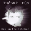 CD Tuopali Duo: Sex in the Kitchen