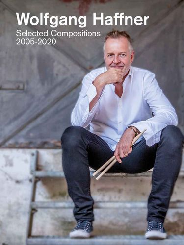 Haffner, Wolfgang: Selected Compositions 2005-2020