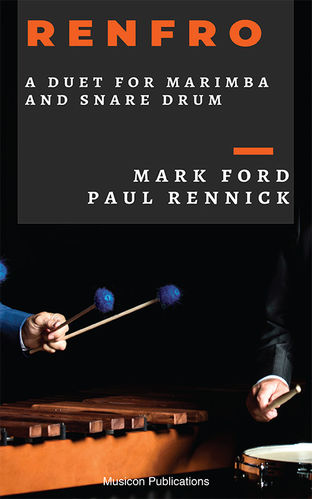Ford, Mark/Rennick, Paul: Renfro, Duet for Marimba and Snare Drum